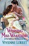 Winning Miss Wakefield: The Wallflower Wedding Series