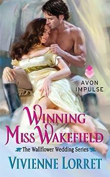 Winning Miss Wakefield: The Wallflower Wedding Series (English Edition) von [Lorret, Vivienne]