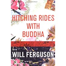 Hitching Rides with Buddha by Will Ferguson (10-Apr-2006) Paperback
