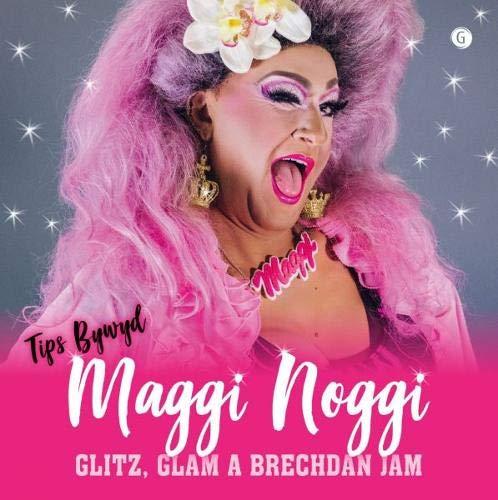Glitz, Glam a Brechdan Jam! - Tips Bywyd Maggi Noggi