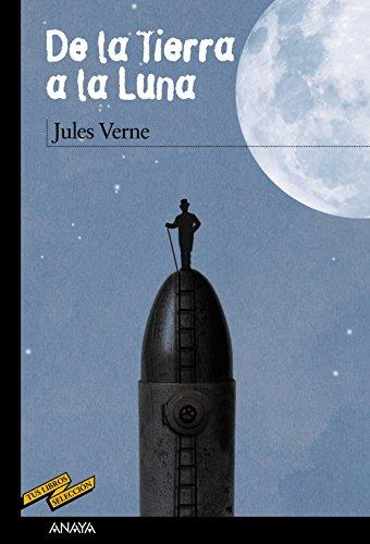 Descargar Libro De La Tierra A La Luna (Clásicos - Tus Libros-Selección) de Jules Verne