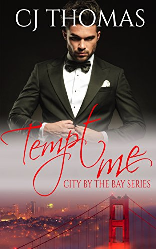 Tempt Me (City by the Bay Series Book 6)