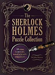 The Sherlock Holmes Puzzle Collection: 150 enigmas for you to solve, inspired by the world's greatest detective by John Watson (2012-08-01)