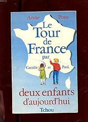 Le Tour de France par Camille et Paul, deux enfants d'aujourd'hui (tome 1)
