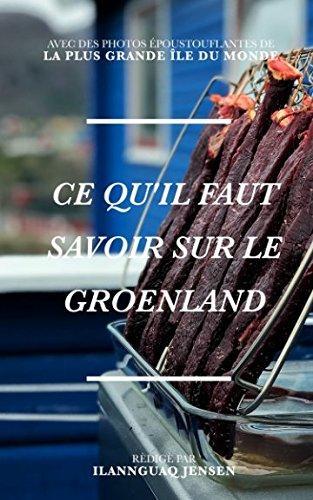 Ce qu'il faut savoir sur le Groenland par Ilannguaq Jensen
