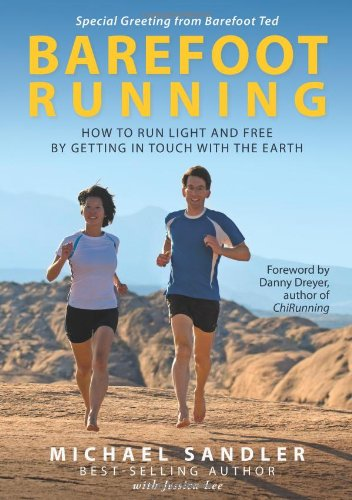 Barefoot Running: How to Run Light and Free by Getting in Touch with the Earth por Michael Sandler