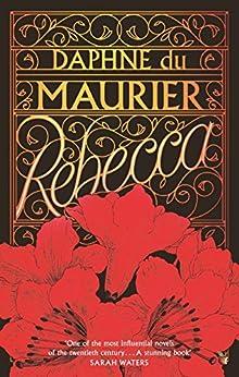 Rebecca (Virago Modern Classics Book 300) by [Maurier, Daphne Du]