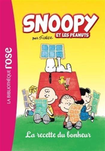 SNOOPY ET LES PEANUTS T.02 : LA RECETTE DU BONHEUR by COLLECTIF
