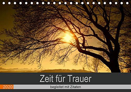 Zeit für Trauer - begleitet mit Zitaten (Tischkalender 2020 DIN A5 quer): Trost spenden mit Fotografien und Gedanken (Monatskalender, 14 Seiten ) (CALVENDO Glaube)