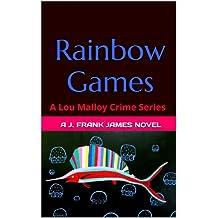 Rainbow Games (A Lou Malloy Crime Series Book 4)