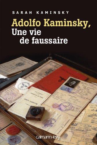 Adolfo Kaminsky, une vie de faussaire (Biographies, Autobiographies) par Sarah Kaminsky