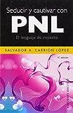 Seducir y cautivar con PNL (EXITO)