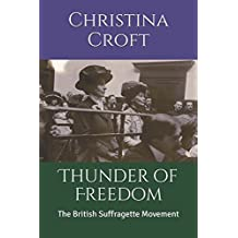 Thunder of Freedom: The British Suffragette Movement