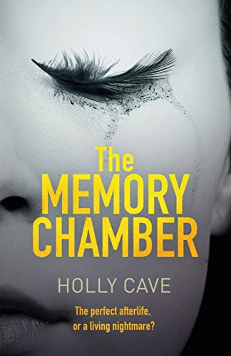 The Memory Chamber: The dark and addictive thriller that will blow your mind by [Cave, Holly]