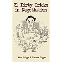 21 Dirty Tricks in Negotiation: Volume 3