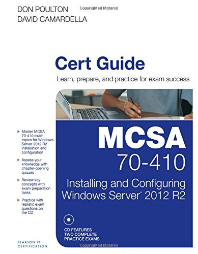 MCSA 70-410 Cert Guide R2: Installing and Configuring Windows Server 2012 (Cert Guides) (Mcse Windows Server 2012 R2)