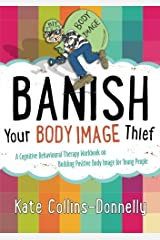 By Kate Collins-Donnelly Banish Your Body Image Thief (Gremlin and Thief CBT Workbooks) [Paperback] Paperback