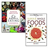 artful eating and healing power of super & whole foods 2 books collection set - the psychology of lasting weight loss, plant based diet proven to prevent and reverse disease
