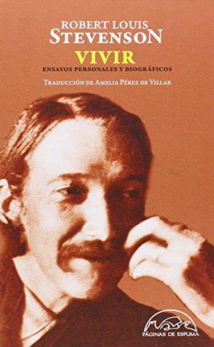 Vivir. Ensayos Personales Y Biográficos (Voces / Ensayo) por Robert Louis Stevenson