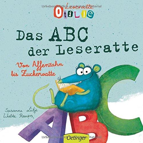 Preisvergleich Produktbild Leseratte Otilie. Von Affenzahn bis Zuckerwatte, das ABC der Leseratte.