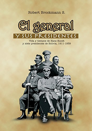 El general y sus presidentes por Robert Brockmann