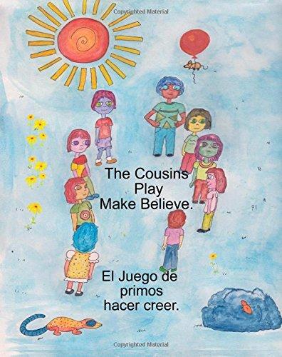 The Cousin's Play Make-Believe: El Juego De Primos Hacer Creer