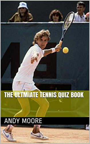 The Ultimate Tennis Quiz Book (English Edition)