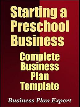 Starting a Preschool Business: Complete Business Plan Template (English Edition) par [Expert, Business Plan]