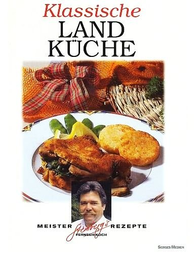 Klassische Landküche [Illustrierte Ausgabe]