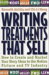 Writing Treatments That Sell: How to Create and Market Your Story Ideas to the Motion Picture and TV Industry by Kenneth Atchity (1997-07-15)