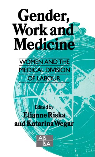 Gender, Work and Medicine: Women and the Medical Division of Labour (SAGE Studies in International Sociology)