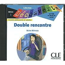 Double rencontre - Niveau 3 - Lecture Découverte - CD