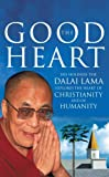 The Good Heart: His Holiness the Dalai Lama by Dalai Lama XIV (2002-08-01)