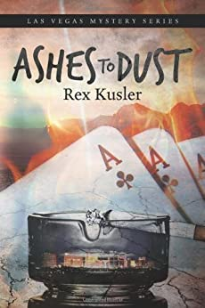 Ashes to Dust (Las Vegas Mystery Book 2) (English Edition) von [Kusler, Rex]