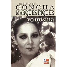 Yo misma: Memorias de Concha Márquez Piquer