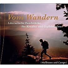 Vom Wandern: Literarische Fundstücke für Höhen und Tiefen