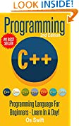 #6: Programming:  C ++ Programming : Programming Language For Beginners: LEARN IN A DAY! (C++, Javascript, PHP, Python, Sql, HTML, Swift)