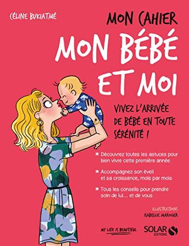 Mon cahier mon bébé et moi par Céline BUKIATMÉ