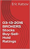 03-13-2016 BROKERS Stocks Buy-Sell-Hold Ratings (Buy-Sell-Hold+stocks iPhone app) (English Edition)