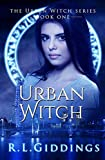 Urban Witch (Urban Witch Series - Book 1) by R.L. Giddings