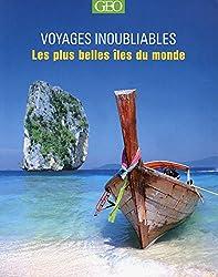 Les plus belles îles du monde - Voyages inoubliables