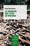 Le génocide des Tutsi au Rwanda: « Que sais-je ? » n° 4062