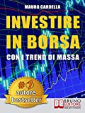 Investire in Borsa con i Trend di Massa: Come Anticipare le Tendenze di Mercato Studiando la Psicologia delle Folle