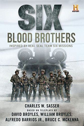 Six: Blood Brothers: Based on the History Channel Series SIX (History Channel Series: SIX)