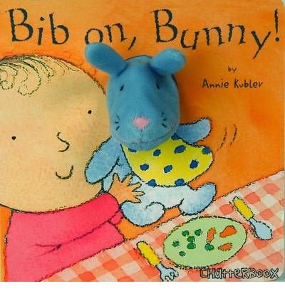 [( Bib on, Bunny! )] [by: Annie Kubler]