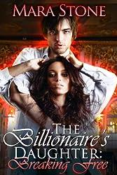 The Billionaire's Daughter (Part 1): Breaking Free (BDSM Erotic Romance)