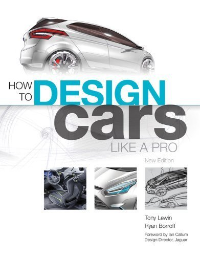 How to Design Cars Like a Pro New Ed by Lewin, Tony, Borroff, Ryan (2010) Paperback
