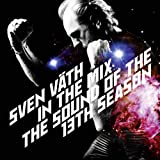 Sven Väth in the Mix: the Sound of the 13th Season