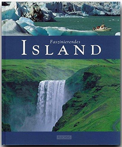 Faszinierendes ISLAND - Ein Bildband mit über 110 Bildern - FLECHSIG Verlag