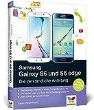 Samsung Galaxy S6 und S6 edge: Die verständliche Anleitung. Auch für das S6 mini